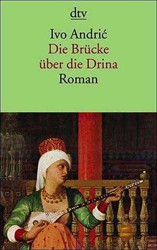 9783423107655: Die Brücke über die Drina. Eine Wischegrader Chronik.
