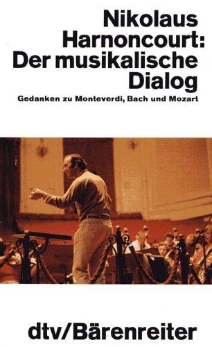 9783423107815: Der musikalische Dialog. Gedanken zu Monteverdi, Bach und Mozart