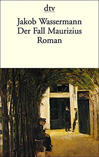 Der Fall Maurizius Roman (German Edition): Wassermann, Jakob