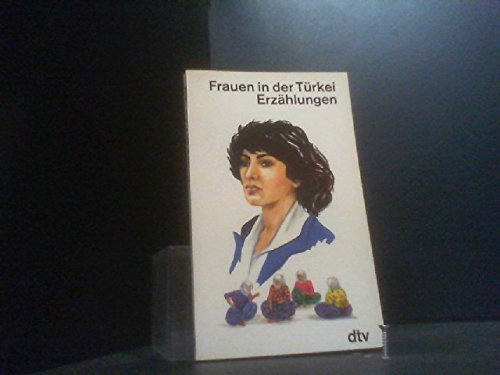 9783423108560: Frauen in Der Türkei. Erzählungen