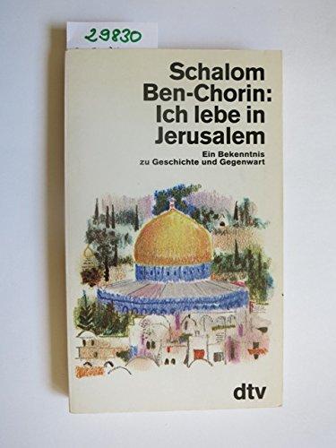 Ich lebe in Jerusalem : ein Bekenntnis zu Geschichte und Gegenwart. dtv , 10938 - Ben-Chorin, Schalom.