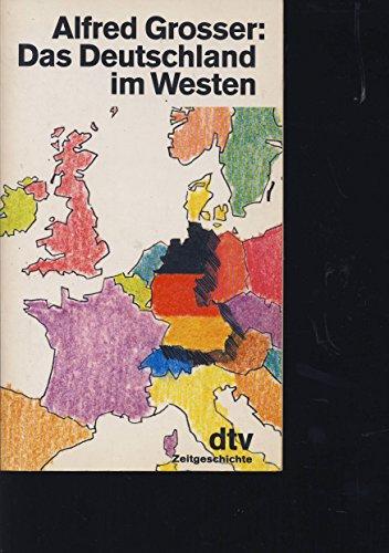 Das Deutschland im Westen - Eine Bilanz: Grosser, Alfred
