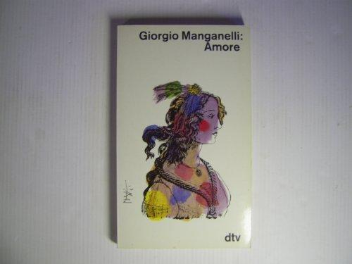 Amore. Aus dem Ital. von Iris Schnebel-Kaschnitz: Manganelli, Giorgio