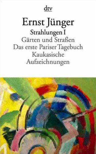 Strahlungen I. (342310984X) by Ernst Jünger