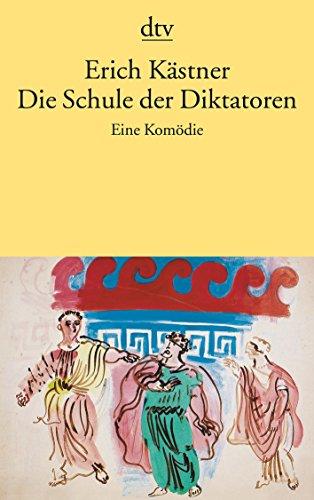 Die Schule Der Diktatoren Eine Komodie in: Kastner, Erich