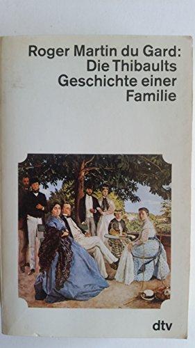 Die Thibaults. Geschichte einer Familie: Roger Martin du