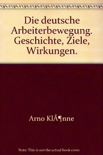 9783423110730: Die deutsche Arbeiterbewegung. Geschichte, Ziele, Wirkungen