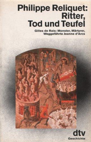 9783423111744: Ritter, Tod und Teufel. Gilles de Rais: Monster, Märtyrer, Weggefährte Jeane d'Arcs