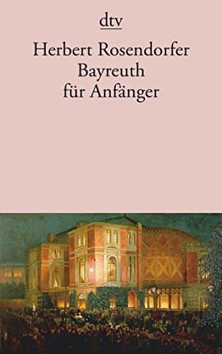 9783423113861: Bayreuth für Anfänger