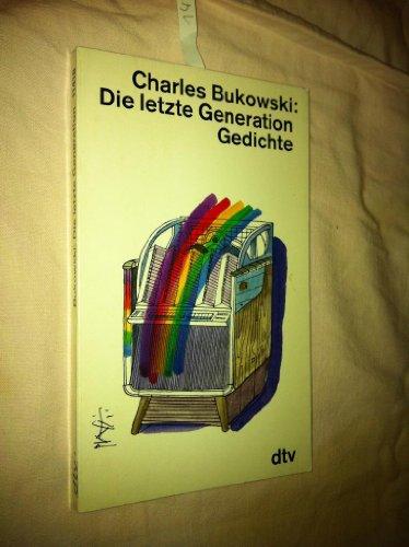 Die letzte Generation: Gedichte (dtv Literatur): Bukowski, Charles: