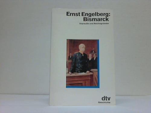 9783423114400: Bismarck - Urpreuße und Reichsgründer