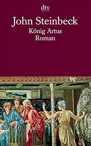 König Artus und die Heldentaten der Ritter: Steinbeck, John