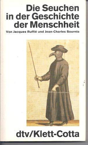 Die Seuchen in der Geschichte der Menschheit: RUFFIÉ, Jacques und