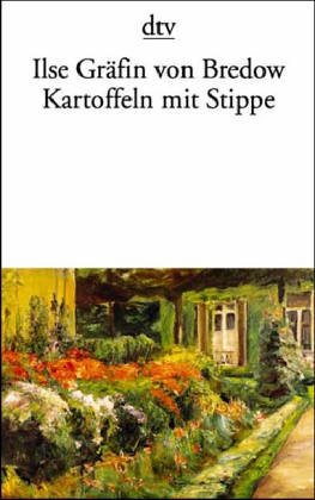 Kartoffeln mit Stippe : eine Kindheit in der märkischen Heide. Ilse Gräfin von Bredow, ...