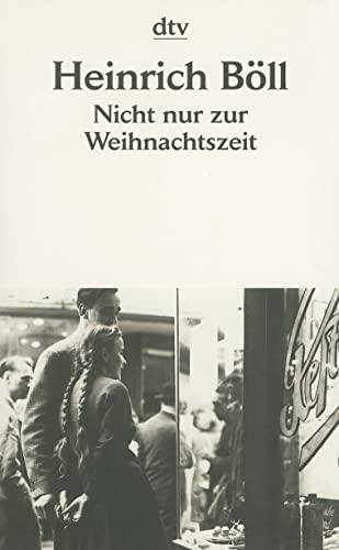 Nicht Nur Zur Weihnachtsziet (German Edition): Boll, Heinrich