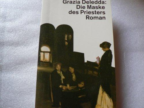 Die Maske des Priesters. Roman: Grazia Deledda
