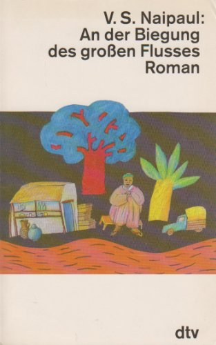 9783423116947: An der Biegung des grossen Flusses. Roman. Drei Kontinente