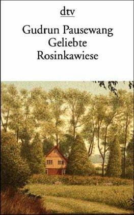 9783423117180: Geliebte Rosinkawiese