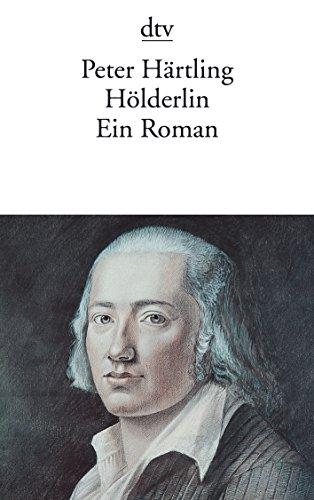 Hölderlin : Ein Roman. (Sammlung Luchterhand) - Peter Härtling