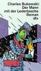 Der Mann mit der Ledertasche. Roman: Bukowski, Charles