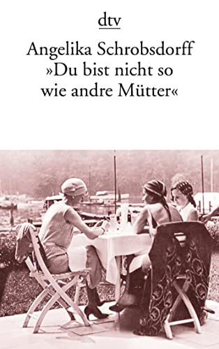 9783423119160: Du Bist Nicht Wie Andre Mutter (Fiction, Poetry & Drama) (German Edition)
