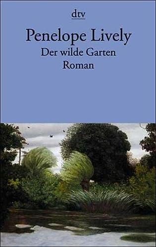 Der wilde Garten. (9783423123365) by Penelope Lively