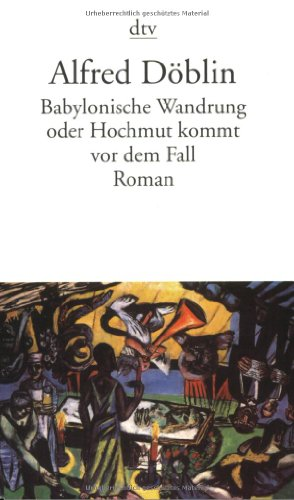 9783423123709: Babylonische Wanderung oder Hochmut kommt vor dem Fall.