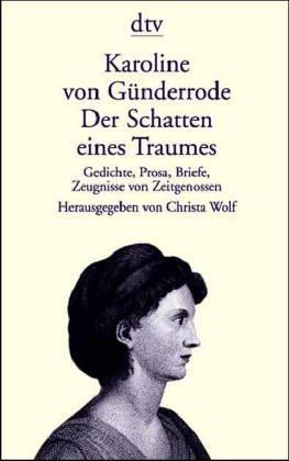 9783423123761: Der Schatten eines Traumes. Gedichte, Prosa, Briefe, Zeugnisse von Zeitgenossen.