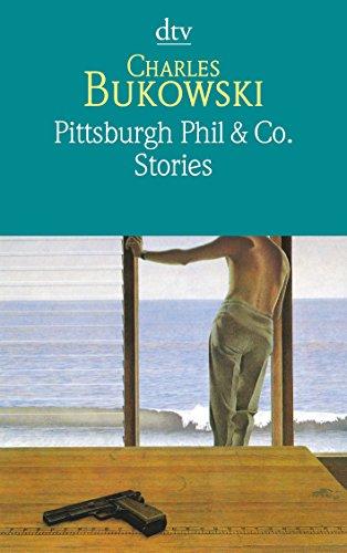 Pittsburgh Phil und Co. Stories vom verschütteten: Bukowski, Charles