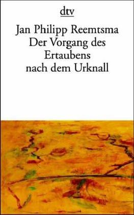 9783423124331: Der Vorgang des Ertaubens nach dem Urknall. 10 Reden und Aufsätze.