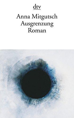 Ausgrenzung : Roman. Anna Mitgutsch / dtv ; 12435 - Mitgutsch, Anna (Verfasser)