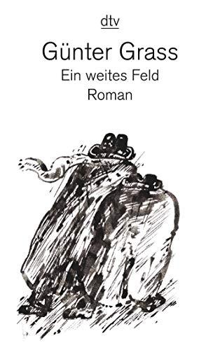Ein weites Feld - Grass, Günter