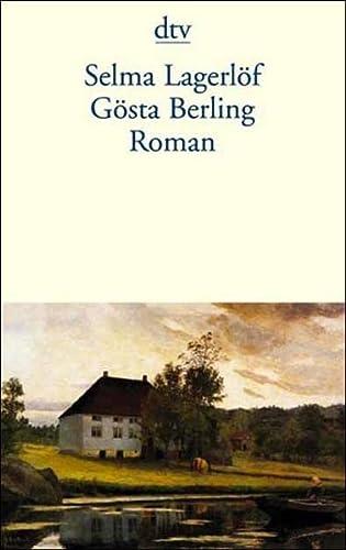 Gösta Berling: Erzählungen aus dem alten Wermland - Selma Lagerlöf
