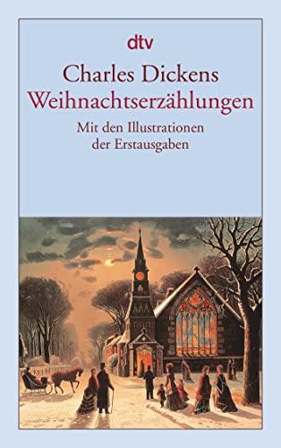 Weihnachtserzählungen: Mit den Illustrationen der Erstausgaben - Dickens, Charles