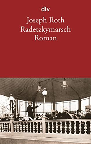 Radetzkymarsch. Roman. - (=dtv 12477). - Roth, Joseph