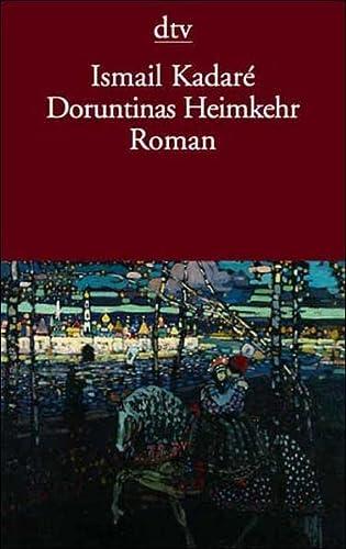 Doruntinas Heimkehr. (9783423125642) by Ismail Kadare