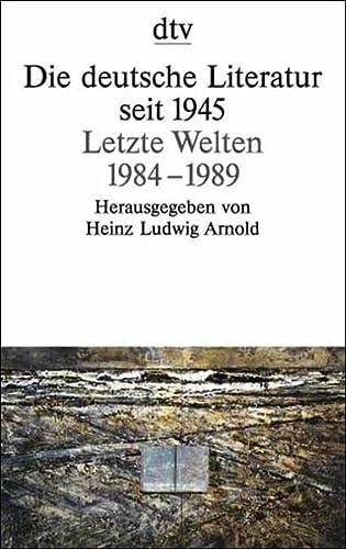 9783423126366: Die deutsche Literatur seit 1945 Letzte Welten 1984-1989
