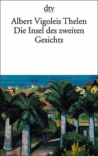 Die Insel des zweiten Gesichts.: Albert Vigoleis Thelen