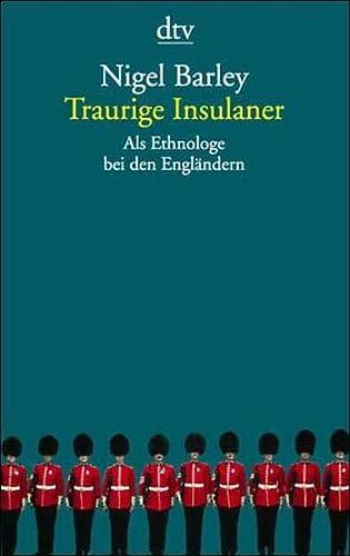 9783423126649: Traurige Insulaner. Als Ethnologe bei den Engländern.