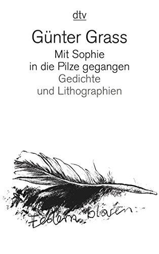 9783423126885: Mit Sophie in die Pilze gegangen: Gedichte und Lithographien