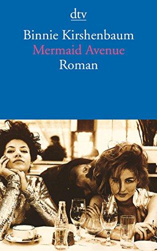 9783423127875: Mermaid Avenue: Ich, meine Freundin und all diese Männer Roman