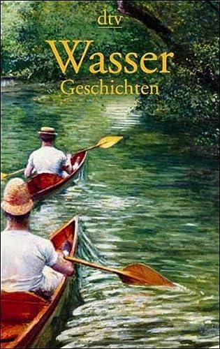 9783423127929: Wasser- Geschichten. Ein literarisches Lesebuch.