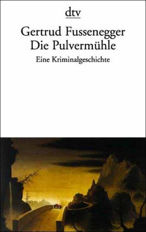 9783423127974: Die Pulvermühle. Eine Kriminalgeschichte