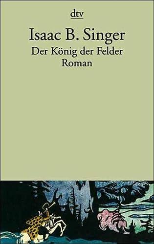 9783423128148: Der König der Felder.