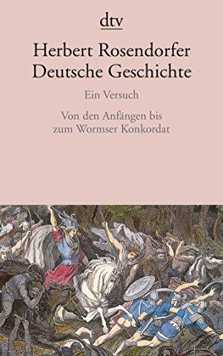 9783423128179: Deutsche Geschichte. Ein Versuch 1. Von den Anfängen bis zum Wormser Konkordat.