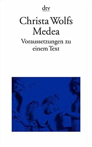 Christa Wolfs Medea.: Wolf, Christa, Hochgeschurz,