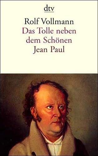 Das Tolle neben dem Schönen. Jean Paul.: Vollmann, Rolf