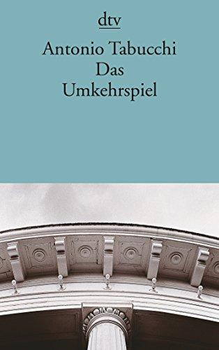 Das Umkehrspiel. Erzählungen. (3423128518) by Antonio Tabucchi