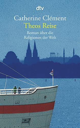 9783423128872: Theos Reise: Roman über die Religionen der Welt