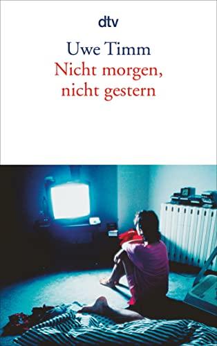 9783423128919: Nicht Morgen Nicht Gestern (German Edition)